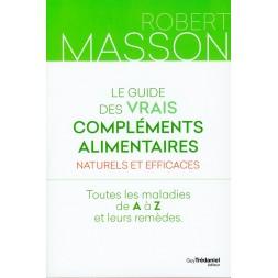 Le guide des vrais compléments alimentaires. Nouvelle édition.